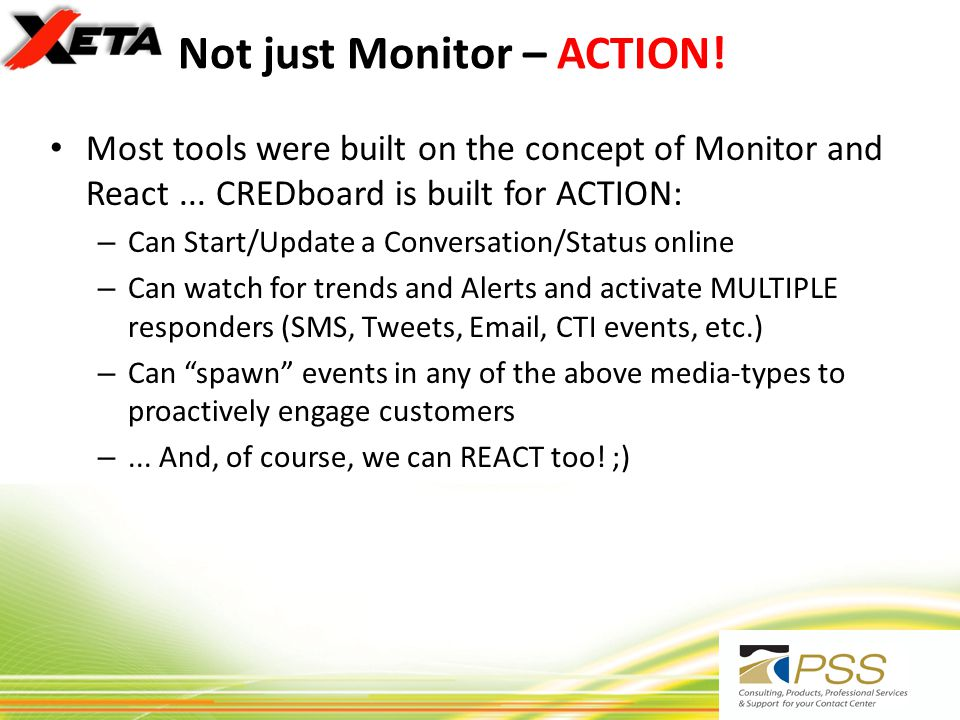 Not just Monitor – ACTION. Most tools were built on the concept of Monitor and React...