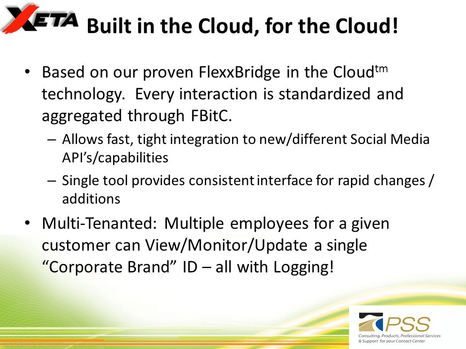Built in the Cloud, for the Cloud. Based on our proven FlexxBridge in the Cloud tm technology.