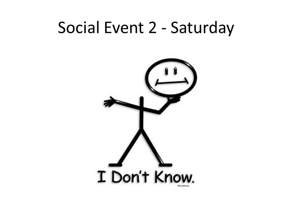 Social Event 2 - Saturday