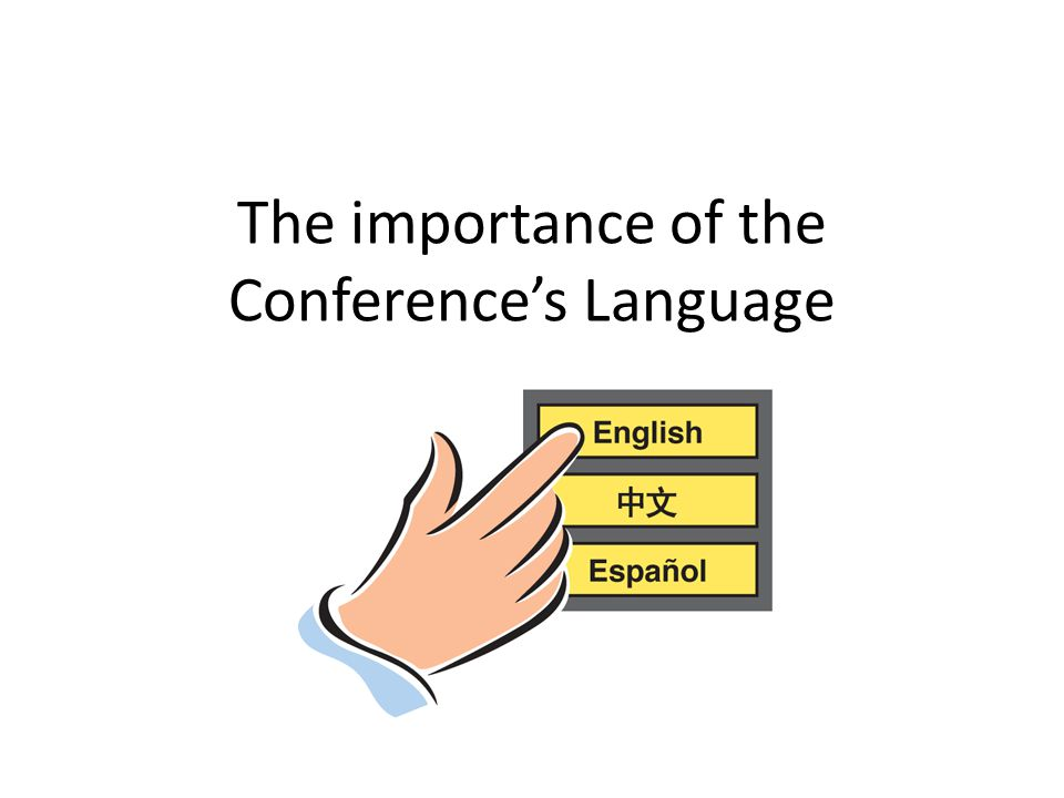 The importance of the Conferences Language