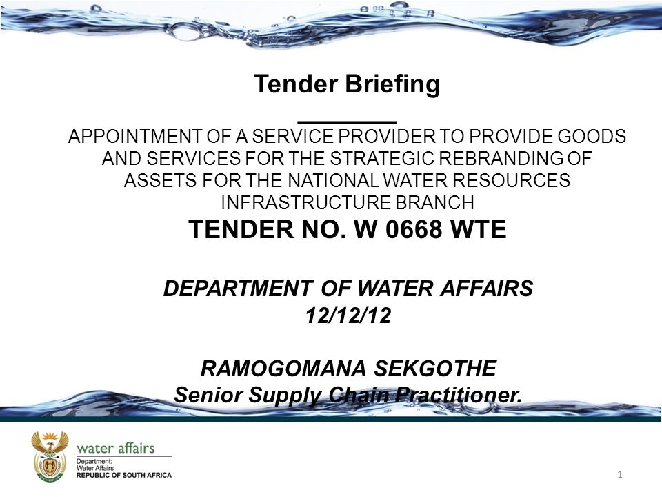 1 Tender Briefing ________ APPOINTMENT OF A SERVICE PROVIDER TO PROVIDE GOODS AND SERVICES FOR THE STRATEGIC REBRANDING OF ASSETS FOR THE NATIONAL WAT