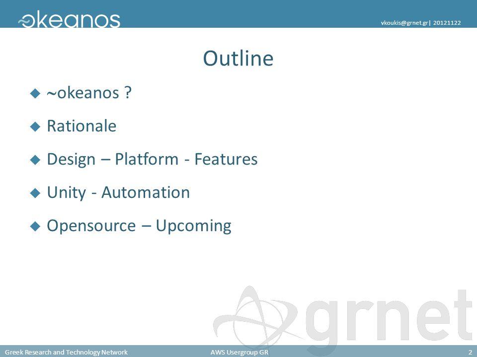 Greek Research and Technology NetworkAWS Usergroup GR53 vkoukis@grnet.gr| 20121122./kamaki $./kamaki Usage: kamaki [options] … --api=API API can be either openstack or synnefo --url=URL API URL --token=TOKEN use token TOKEN … Commands: flavor info get flavor details flavor list list flavors … image create create image image delete delete image $./kamaki server shutdown 101 --url=http://localhost:8000/api/v1.1 --token=1234527db2…