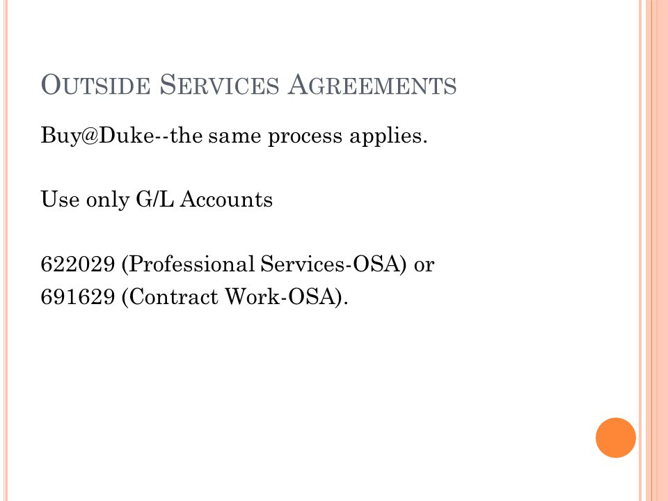 O UTSIDE S ERVICES A GREEMENTS Buy@Duke--the same process applies.