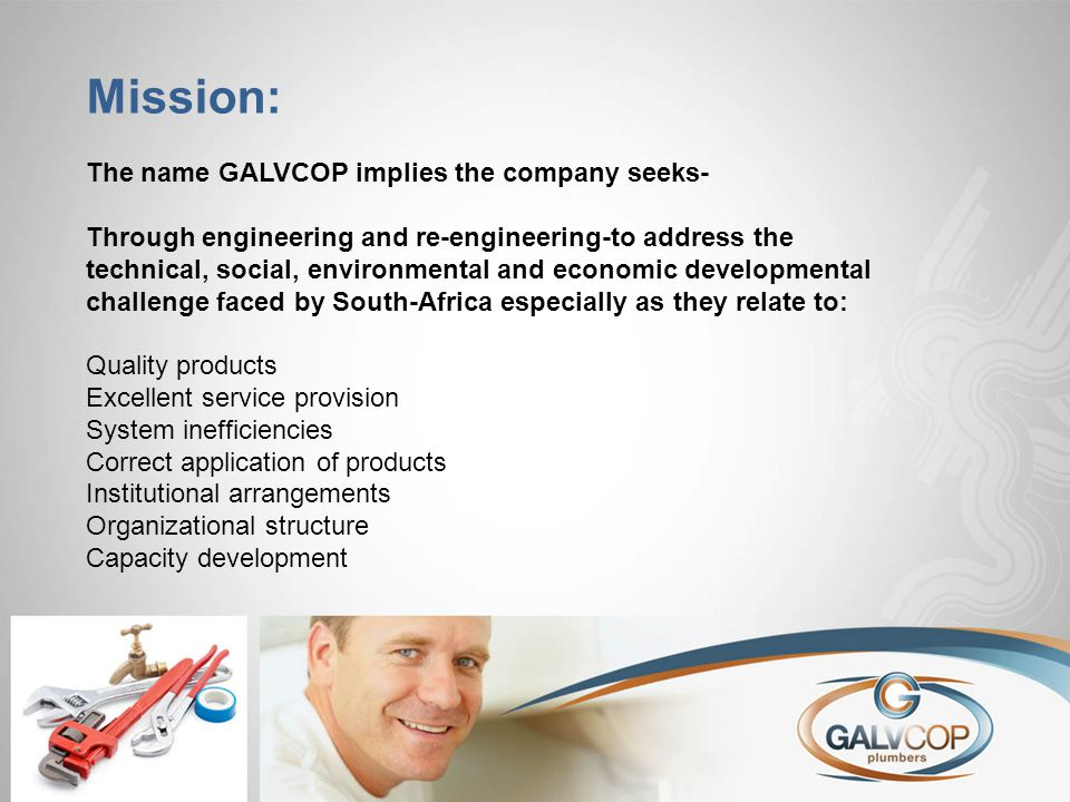 Mission: The name GALVCOP implies the company seeks- Through engineering and re-engineering-to address the technical, social, environmental and econom