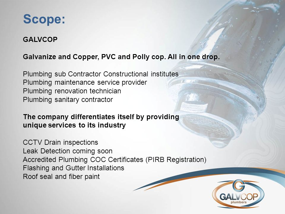 Scope: GALVCOP Galvanize and Copper, PVC and Polly cop. All in one drop. Plumbing sub Contractor Constructional institutes Plumbing maintenance servic