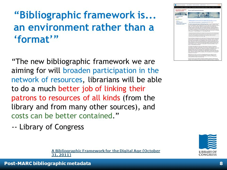 Post-MARC bibliographic metadata8 The new bibliographic framework we are aiming for will broaden participation in the network of resources, librarians
