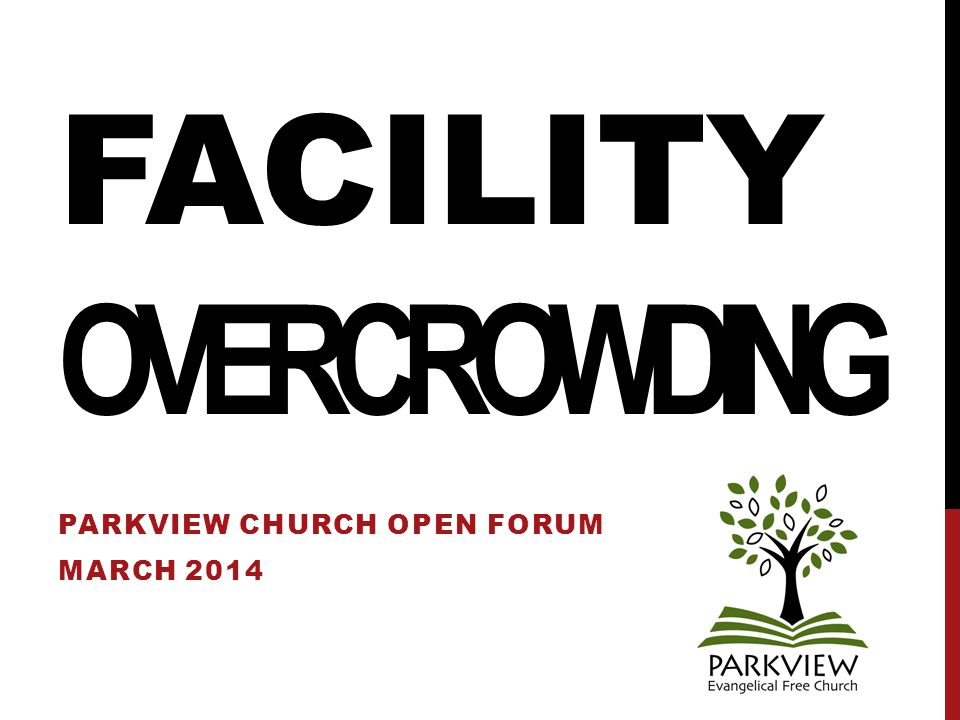 FACILITY OVERCROWDING PARKVIEW CHURCH OPEN FORUM MARCH 2014