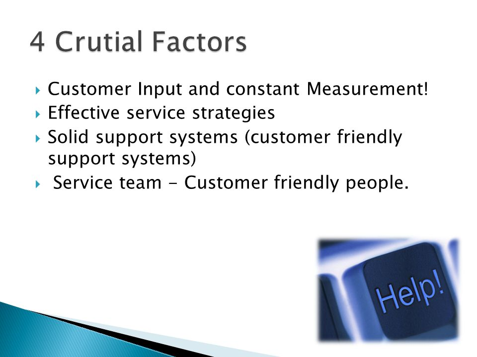 Customer Input and constant Measurement.