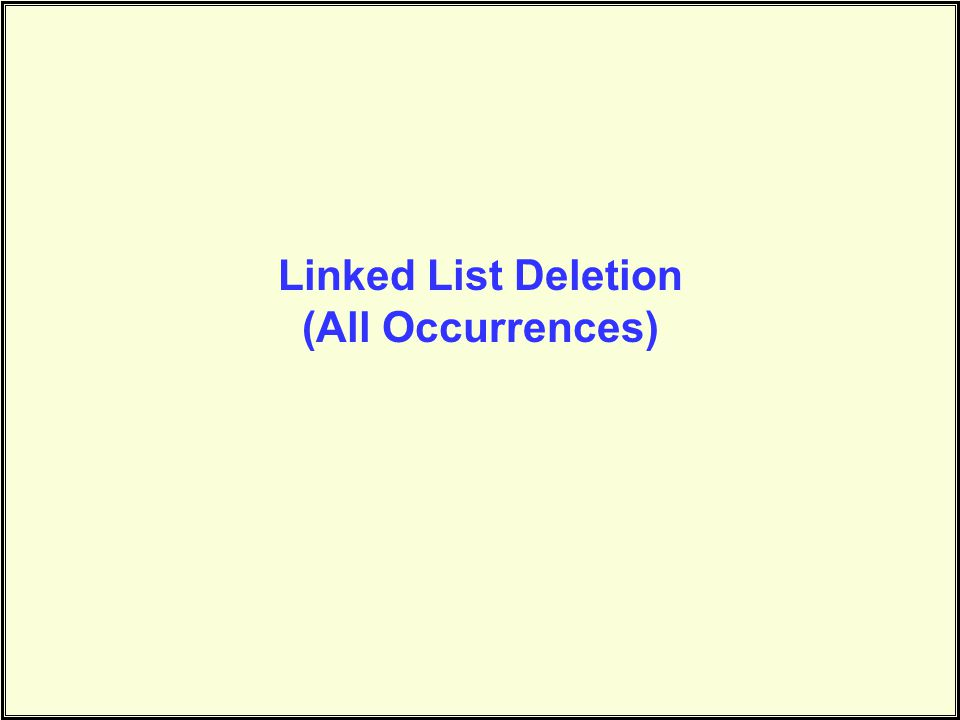 Linked List Deletion (All Occurrences)
