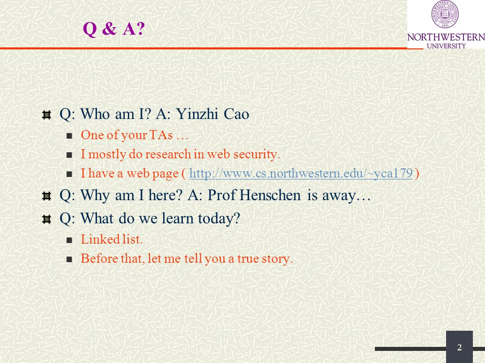 Q & A. Q: Who am I. A: Yinzhi Cao One of your TAs … I mostly do research in web security.