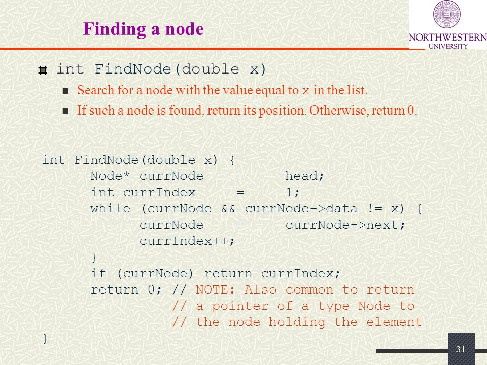 Finding a node int FindNode(double x) Search for a node with the value equal to x in the list.