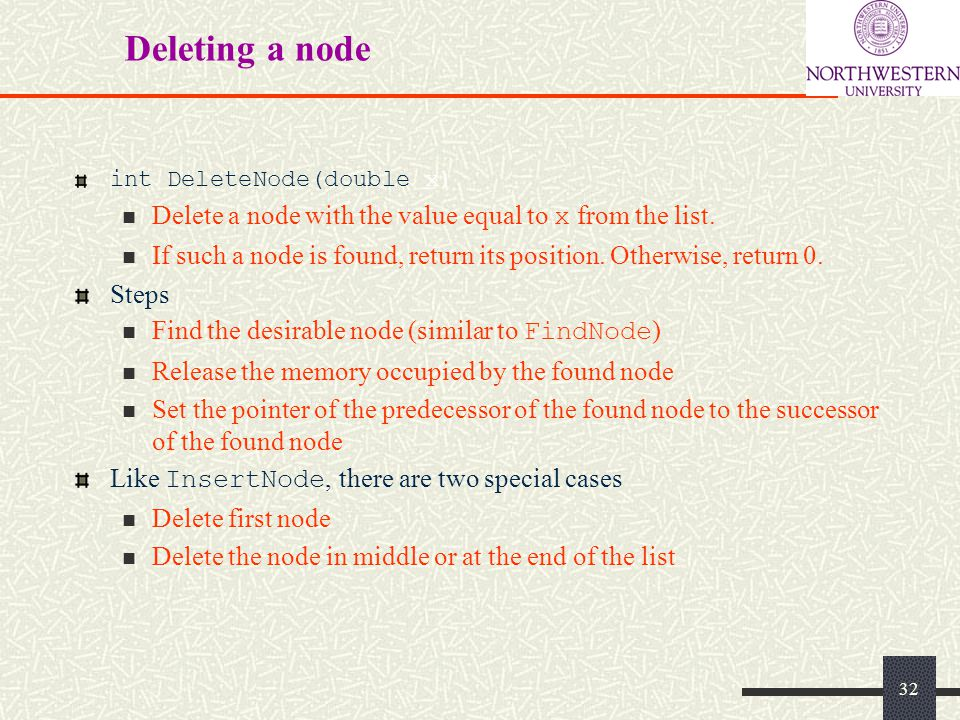 Deleting a node int DeleteNode(double x) Delete a node with the value equal to x from the list.