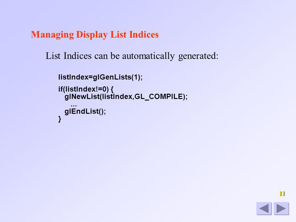 1010 Editable Display Lists Example editable display list: To render the polygon, call display list number 4.