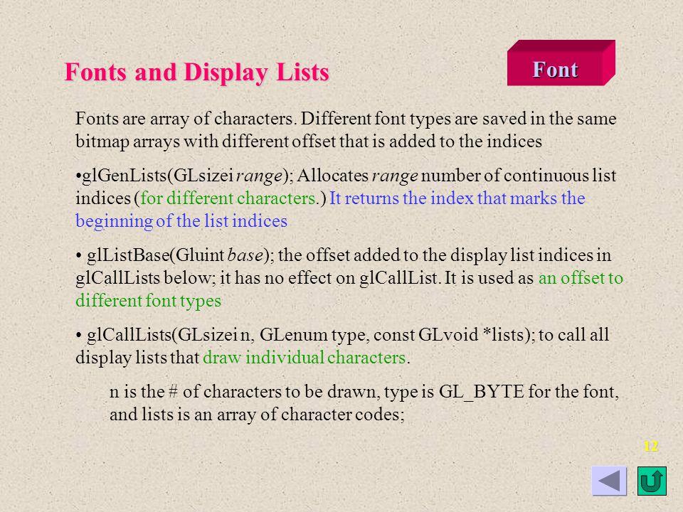 Managing Display List Indices listIndex=glGenLists(1); if(listIndex!=0) { glNewList(listIndex,GL_COMPILE);...