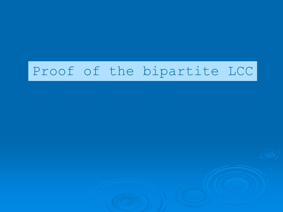 Proof of the bipartite LCC