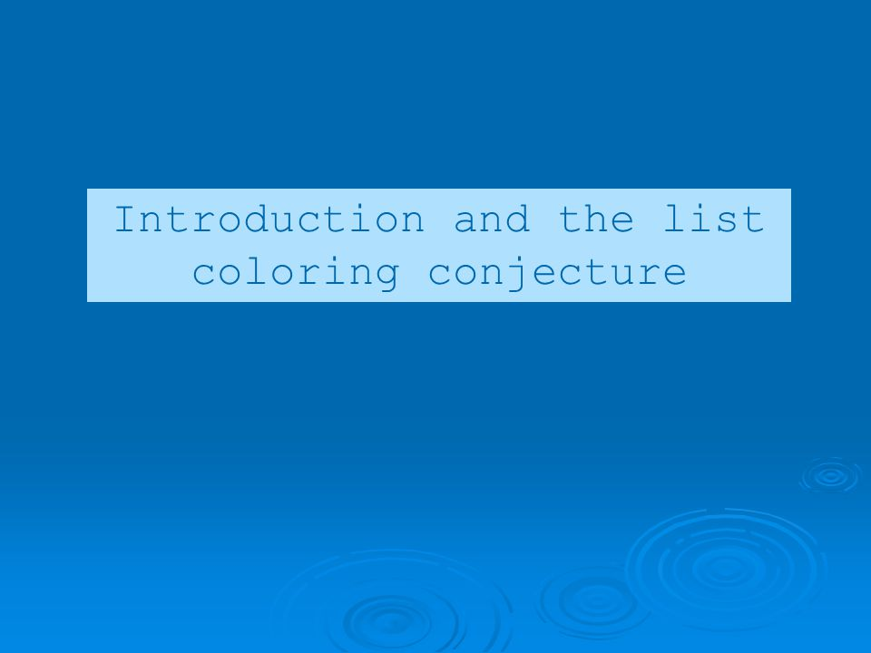 Introduction and the list coloring conjecture