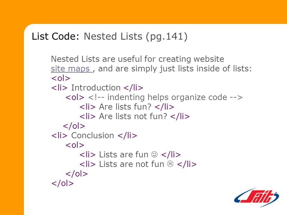 Nested Lists are useful for creating website site maps, and are simply just lists inside of lists: Introduction Are lists fun.