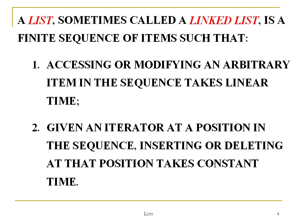 Lists 55 Doubly-Linked Lists Limitations of a singly-linked list include: Can insert only after a referenced node Removing node requires pointer to previous node Can traverse list only in the forward direction We can remove these limitations: Add a pointer in each node to the previous node: doubly-linked list