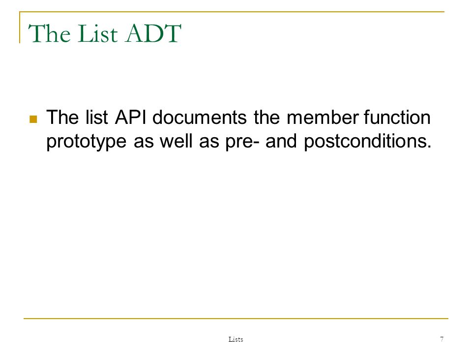 Lists 98 Insert Function template void List ::insert ( int position, const List_entry &x);