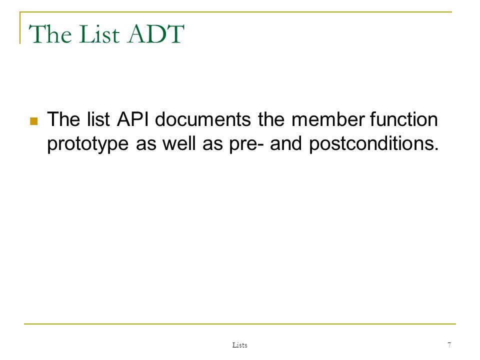 Lists 8 CLASS list Constructors list(); Create an empty list.