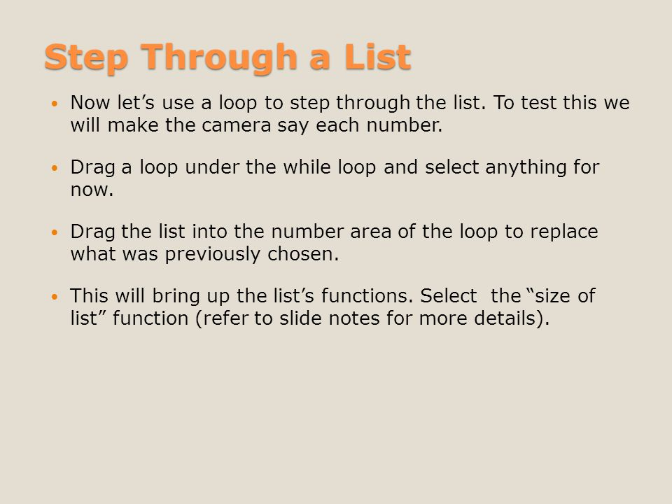 Step Through a List Now lets use a loop to step through the list.