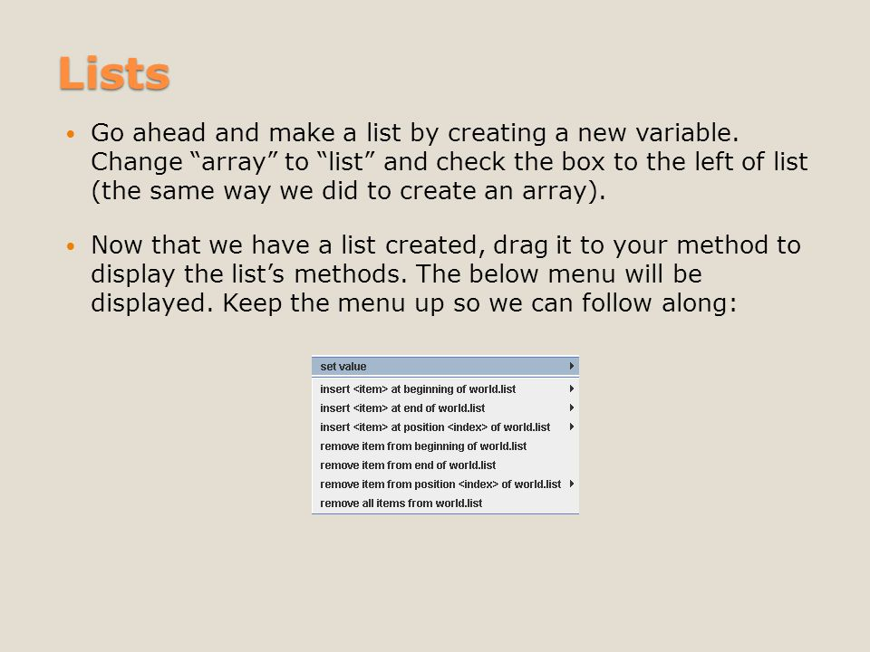 Lists Go ahead and make a list by creating a new variable.