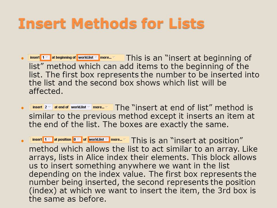 Insert Methods for Lists This is an insert at beginning of list method which can add items to the beginning of the list.