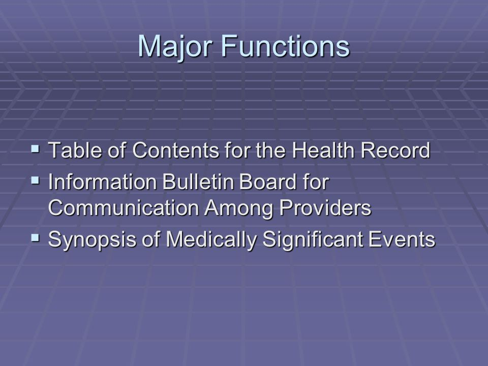 Major Functions Table of Contents for the Health Record Table of Contents for the Health Record Information Bulletin Board for Communication Among Pro
