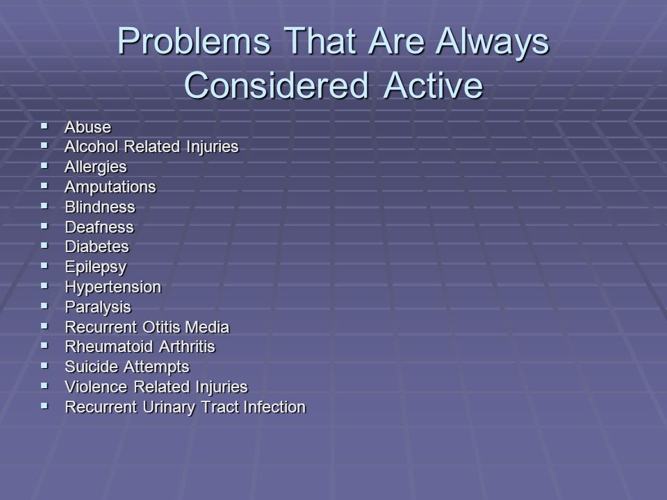 Problems That Are Always Considered Active Abuse Abuse Alcohol Related Injuries Alcohol Related Injuries Allergies Allergies Amputations Amputations B