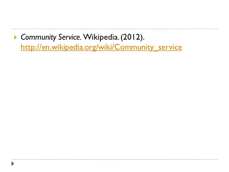 Community Service.Wikipedia. (2012).