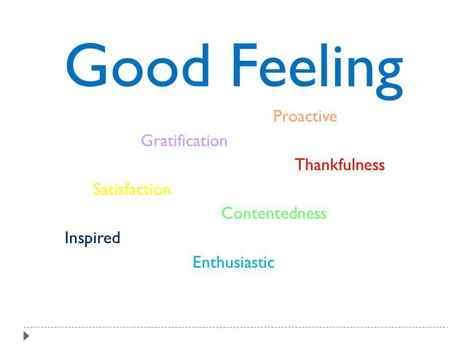 Good Feeling Proactive Gratification Thankfulness Satisfaction Contentedness Inspired Enthusiastic