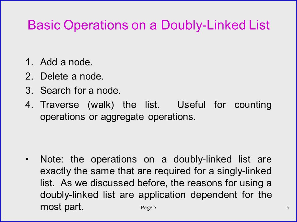 Page 55 Basic Operations on a Doubly-Linked List 1.Add a node.