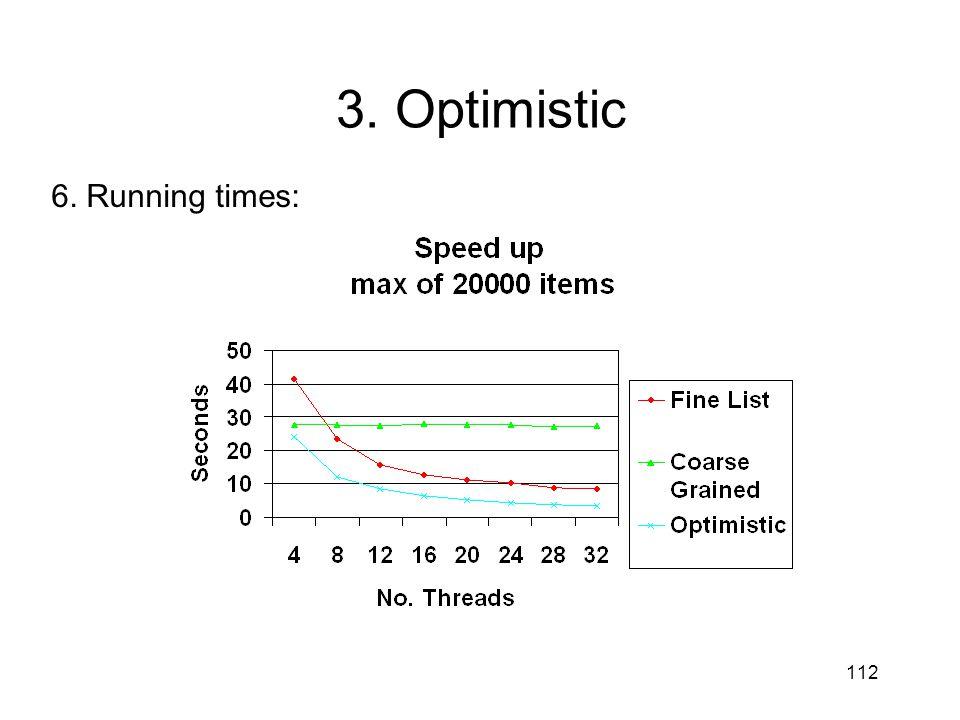 112 6. Running times: 3. Optimistic
