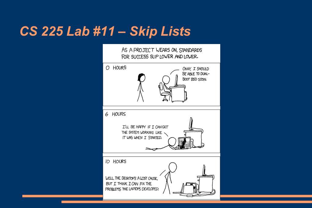CS 225 Lab #11 – Skip Lists