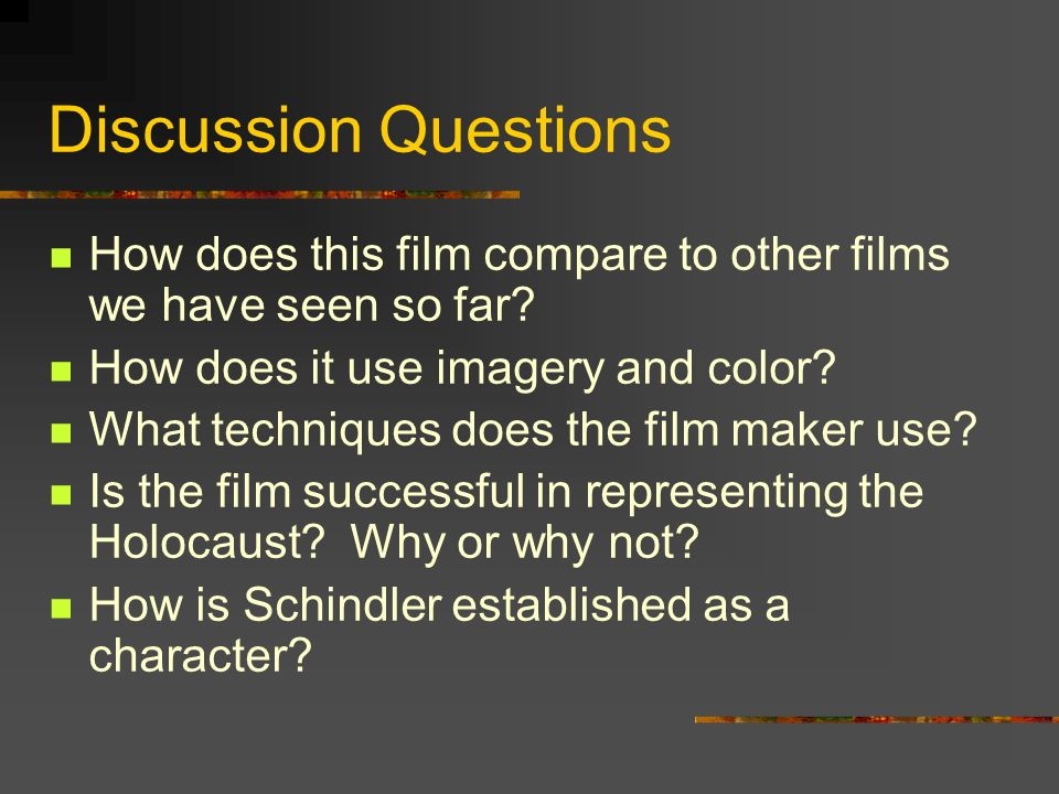Discussion Questions How does this film compare to other films we have seen so far? How does it use imagery and color? What techniques does the film m