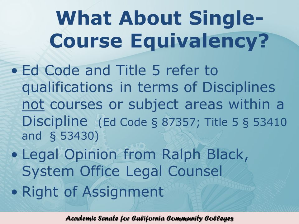 Academic Senate for California Community Colleges What About Single- Course Equivalency.