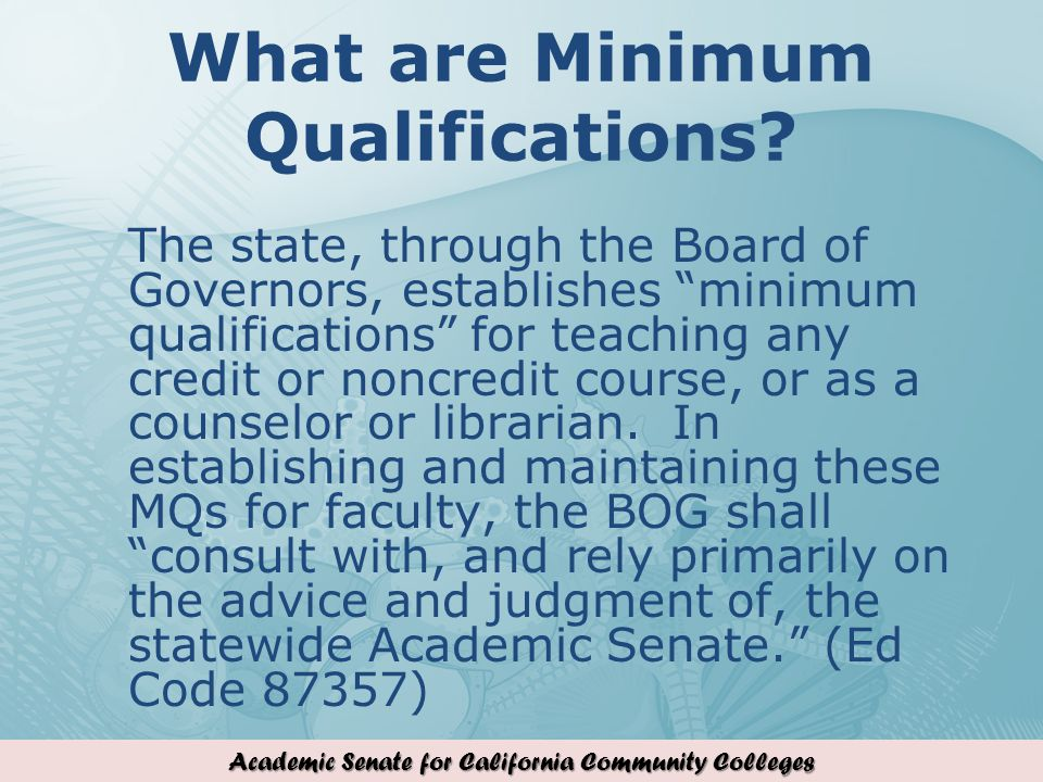 Academic Senate for California Community Colleges What are Minimum Qualifications.