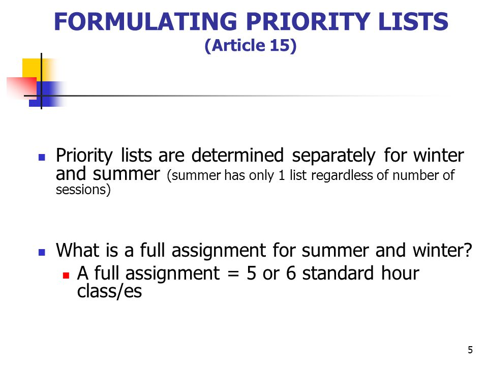 5 FORMULATING PRIORITY LISTS (Article 15) Priority lists are determined separately for winter and summer (summer has only 1 list regardless of number