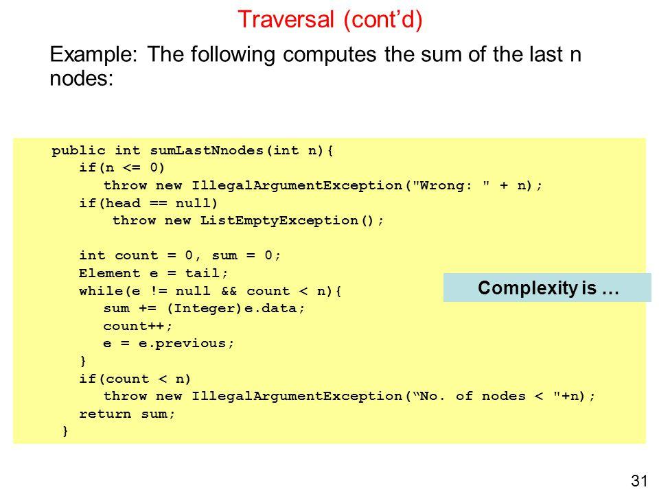 31 public int sumLastNnodes(int n){ if(n <= 0) throw new IllegalArgumentException(