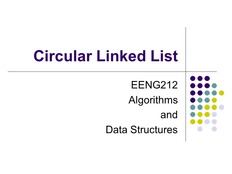 Circular Linked List EENG212 Algorithms and Data Structures