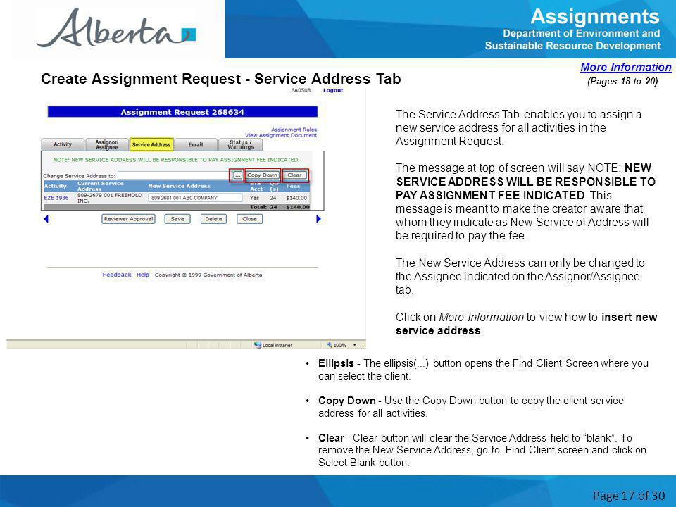 Page 17 of 30 The Service Address Tab enables you to assign a new service address for all activities in the Assignment Request.