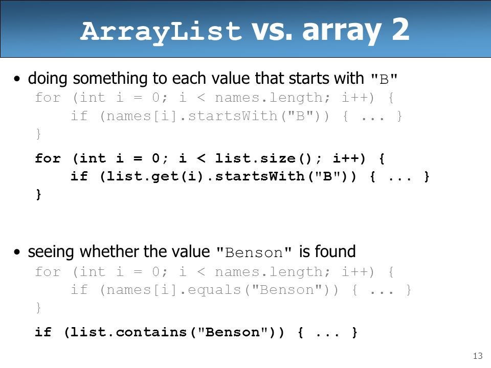 13 ArrayList vs. array 2 doing something to each value that starts with