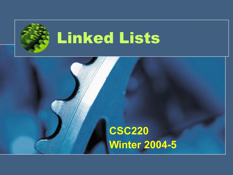 ADT Lists Also called linear list.Group of items arranged in a linear order.