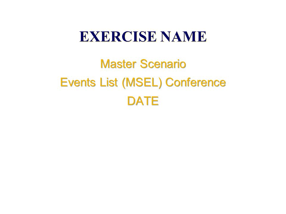 EXERCISE NAME What Is a Master Scenario Events List.
