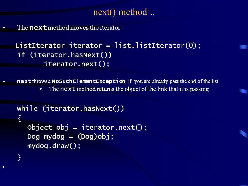 next() method..