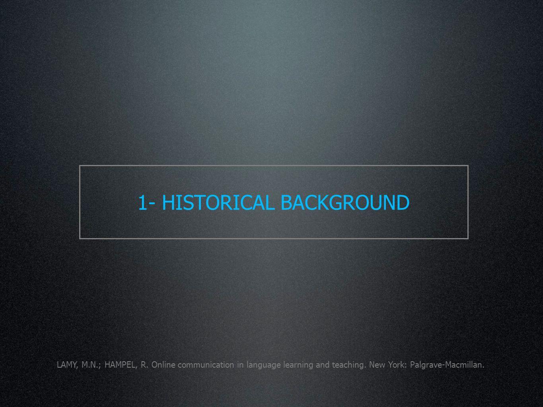 1- HISTORICAL BACKGROUND LAMY, M.N.; HAMPEL, R.