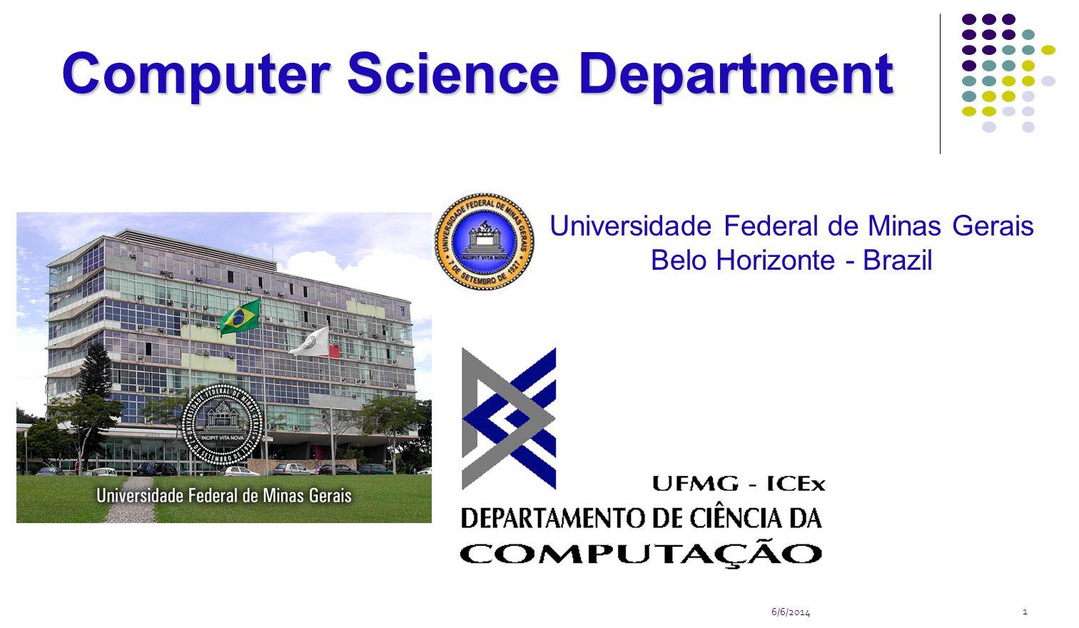 6/6/2014 1 Computer Science Department Universidade Federal de Minas Gerais Belo Horizonte - Brazil