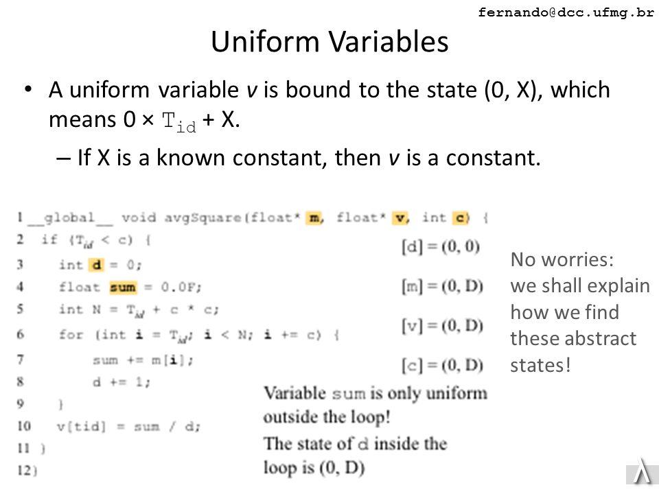 λλ fernando@dcc.ufmg.br Uniform Variables A uniform variable v is bound to the state (0, X), which means 0 × T id + X.
