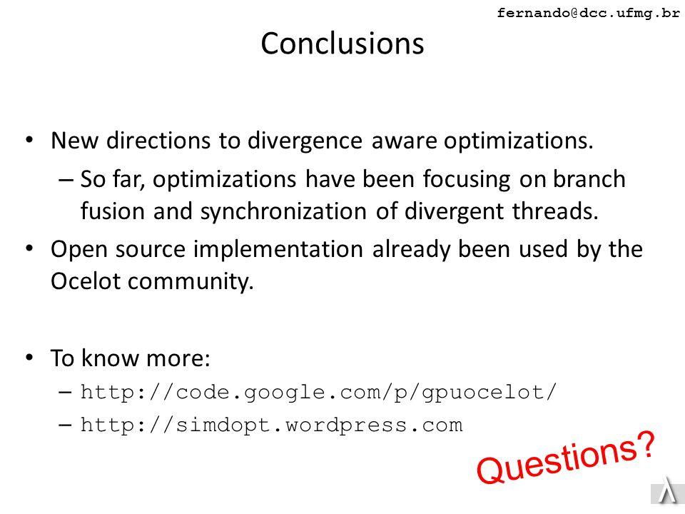 λλ fernando@dcc.ufmg.br Conclusions New directions to divergence aware optimizations.