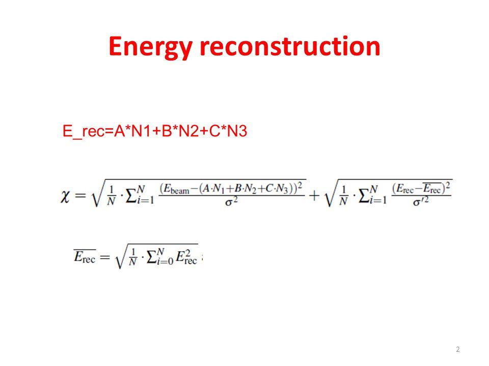 Energy reconstruction E_rec=A*N1+B*N2+C*N3 2